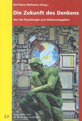 Die Zukunft des Denkens: Von der Psychologie zum Elektronengehirn