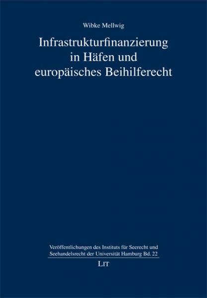 Infrastrukturfinanzierung in Häfen und europäisches Beihilferecht