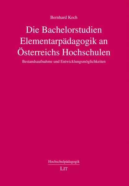 Die Bachelorstudien Elementarpädagogik an Österreichs Hochschulen