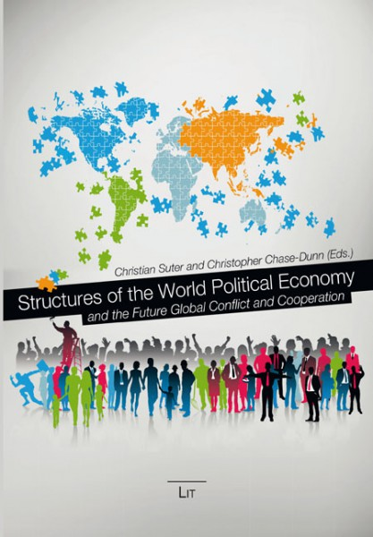 Structures of the World Political Economy and the Future of Global Conflict and Cooperation
