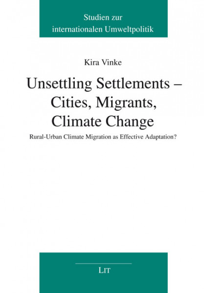 Unsettling Settlements - Cities, Migrants, Climate Change