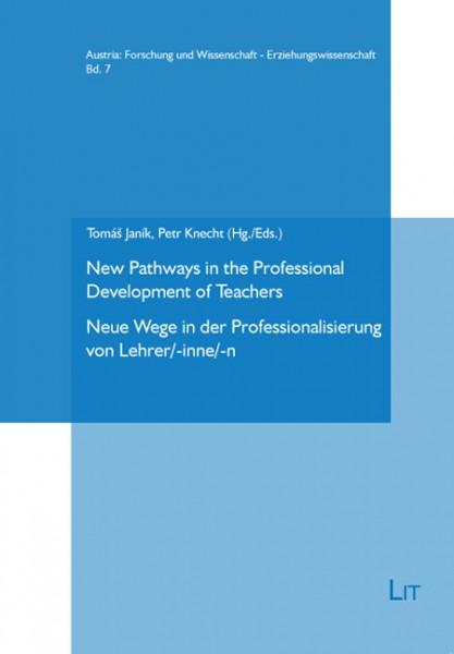 New Pathways in the Professional Development of Teachers. Neue Wege in der Professionalisierung von Lehrer/-inne/-n