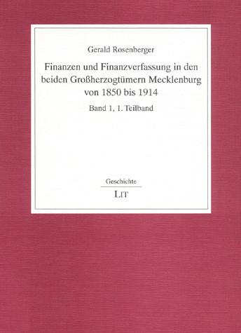 Finanzen und Finanzverfassung in den beiden Großherzogtümern Mecklenburg von 1850 bis 1914