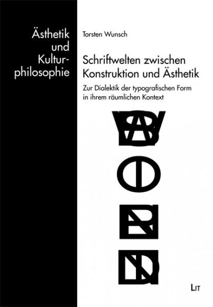 Schriftwelten zwischen Konstruktion und Ästhetik