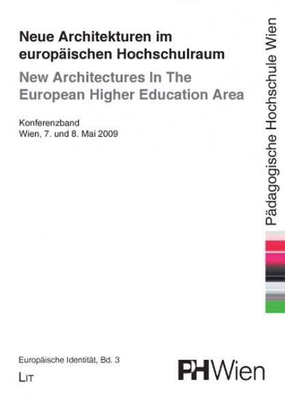 Neue Architekturen im europäischen Hochschulraum. New Architectures In The European Higher Education Area