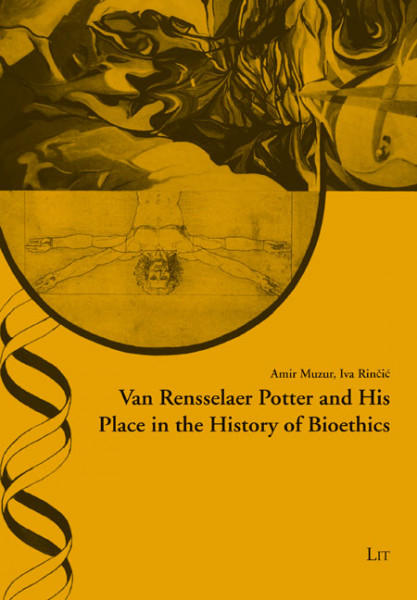 Van Rensselaer Potter and His Place in the History of Bioethics