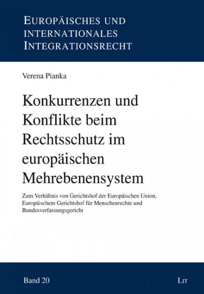 Konkurrenzen und Konflikte beim Rechtsschutz im europäischen Mehrebenensystem