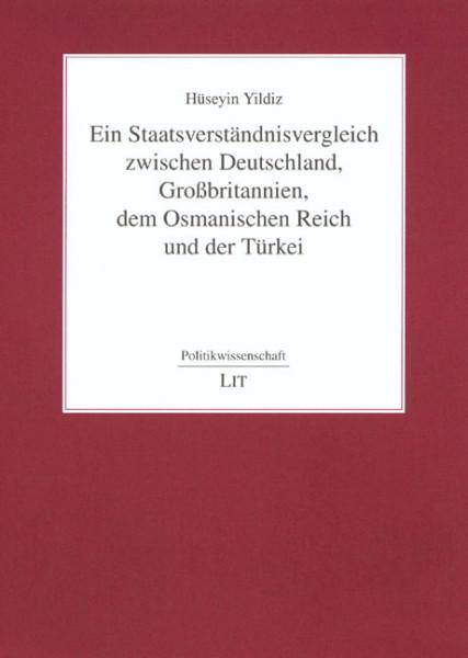 Ein Staatsverständnisvergleich zwischen Deutschland, Großbritannien, dem Osmanischen Reich und der Türkei