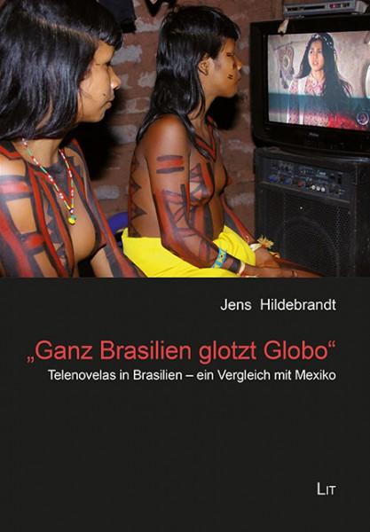 """Ganz Brasilien glotzt Globo"""