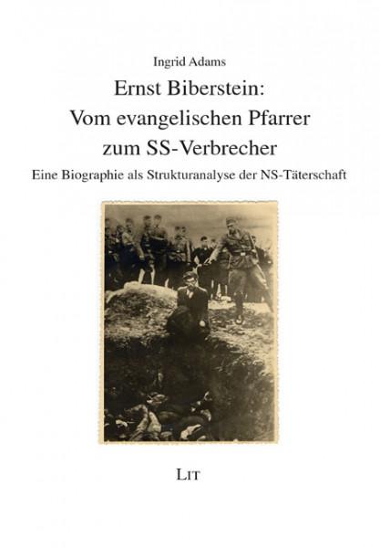 Ernst Biberstein: Vom evangelischen Pfarrer zum SS-Verbrecher