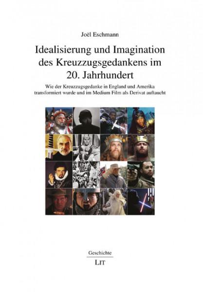 Idealisierung und Imagination des Kreuzzugsgedankens im 20. Jahrhundert