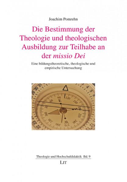 Die Bestimmung der Theologie und theologischen Ausbildung zur Teilhabe an der missio Dei