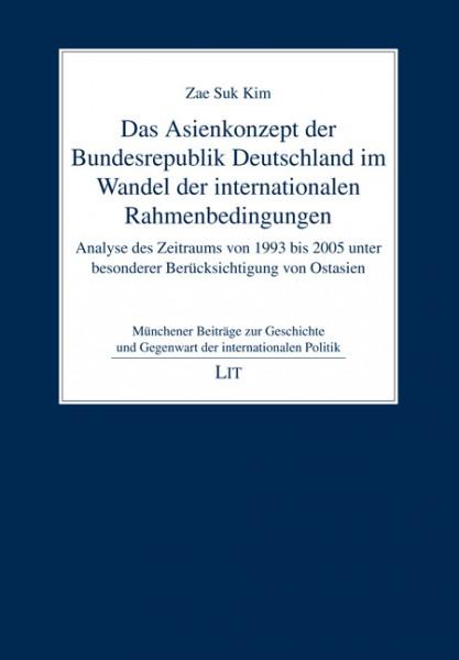 Das Asienkonzept der Bundesrepublik Deutschland im Wandel der internationalen Rahmenbedingungen