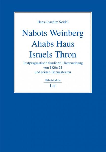 Nabots Weinberg. Ahabs Haus. Israels Thron