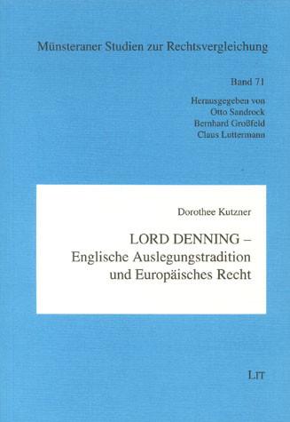 Lord Denning - Englische Auslegungstradition und Europäisches Recht