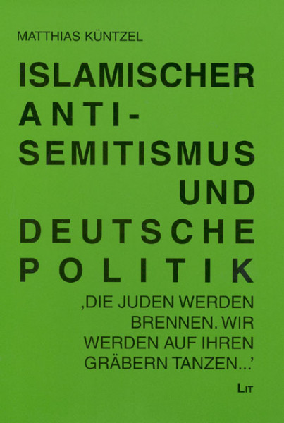 Islamischer Antisemitismus und deutsche Politik