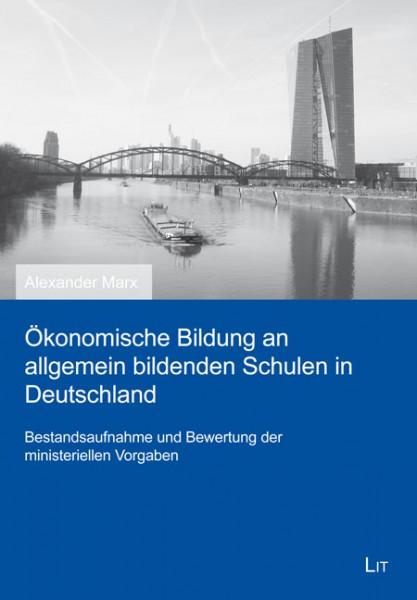 Ökonomische Bildung an allgemein bildenden Schulen in Deutschland