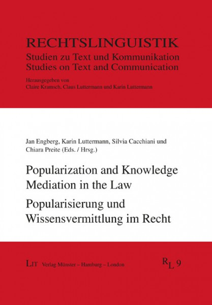 Popularization and Knowledge Mediation in the Law. Popularisierung und Wissensvermittlung im Recht