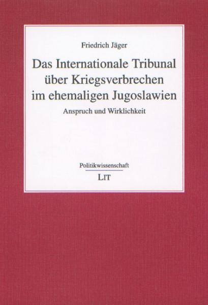 Das Internationale Tribunal über Kriegsverbrechen im ehemaligen Jugoslawien