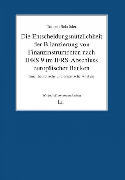 Die Entscheidungsnützlichkeit der Bilanzierung von Finanzinstrumenten nach IFRS 9 im IFRS-Abschluss europäischer Banken