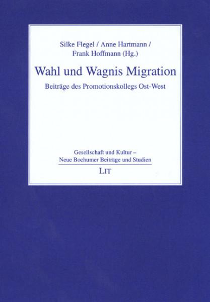 Wahl und Wagnis Migration
