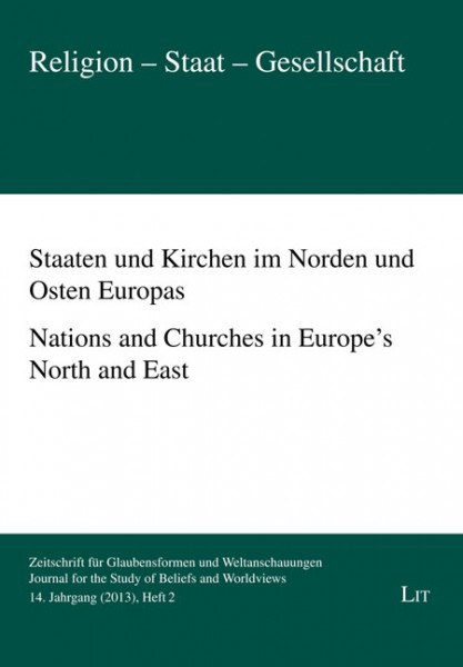 Staaten und Kirchen im Norden und Osten Europas. Nations and Churches in Europe's North and East