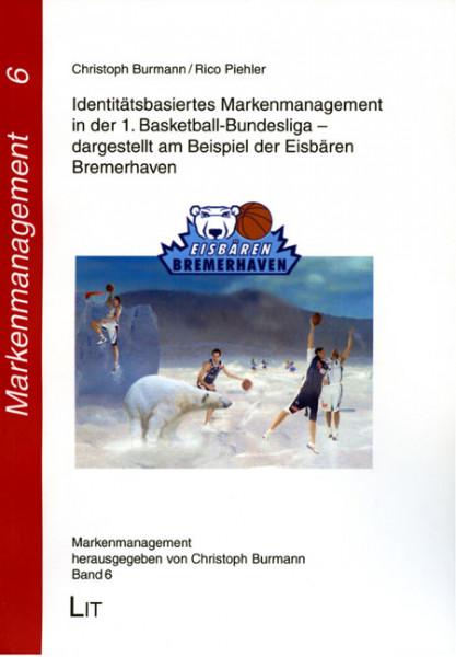 Identitätsbasiertes Markenmanagement in der 1. Basketball-Bundesliga - dargestellt am Beispiel der Eisbären Bremerhaven