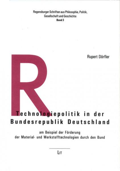 Technologiepolitik in der Bundesrepublik Deutschland am Beispiel der Förderung der Material- und Werkstofftechnologien durch den Bund