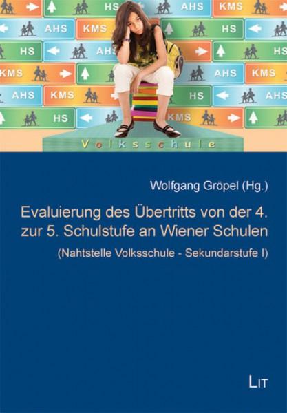 Evaluierung des Übertritts von der 4. zur 5. Schulstufe an Wiener Schulen