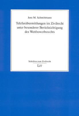 Telefaxübermittlungen im Zivilrecht unter besonderer Berücksichtigung des Wettbewerbsrechts