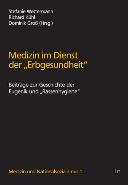 """Medizin im Dienst der """"Erbgesundheit"""""""