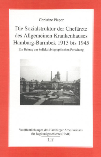 Die Sozialstruktur der Chefärzte des Allgemeinen Krankenhauses Hamburg-Barmbek 1913 bis 1945