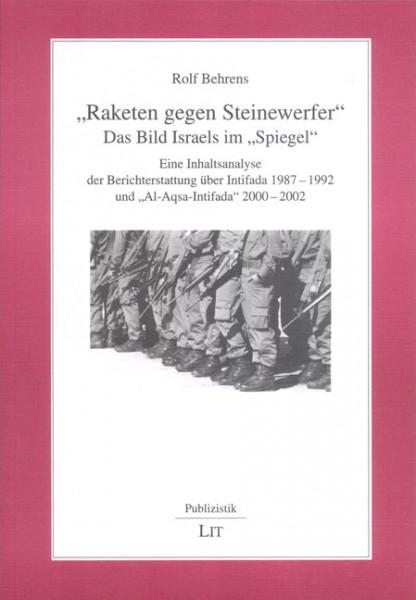 """""""Raketen gegen Steinewerfer"""" - Das Bild Israels im """"Spiegel"""""""