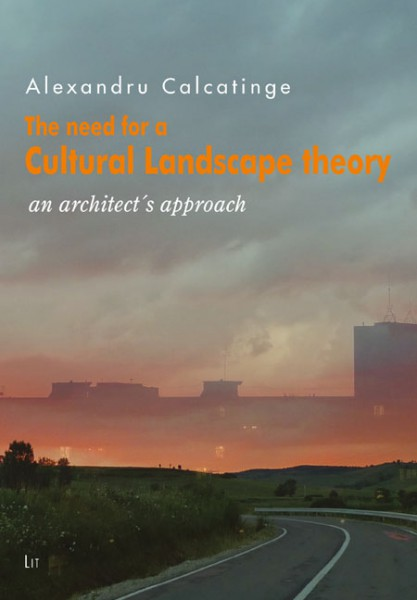 The Need for a Cultural Landscape Theory