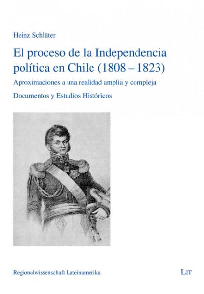 El proceso de la Independencia política en Chile (1808-1823)
