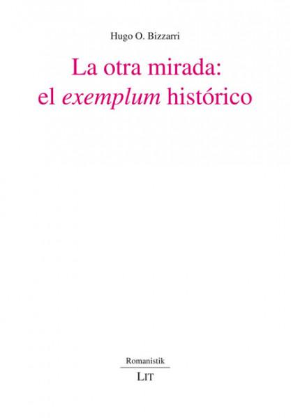 """La otra mirada: el """"exemplum"""" histórico"""