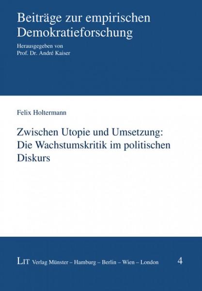 Zwischen Utopie und Umsetzung: Die Wachstumskritik im politischen Diskurs