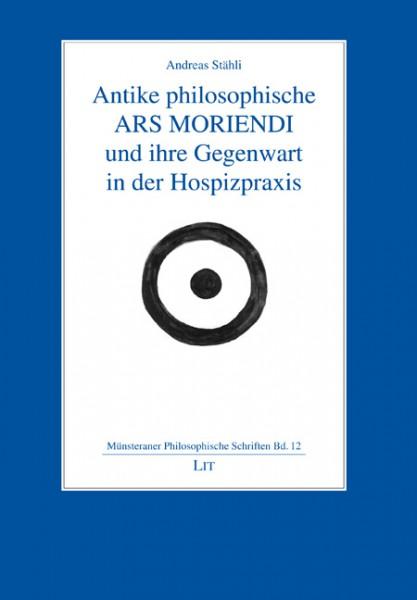 Antike philosophische ARS MORIENDI und ihre Gegenwart in der Hospizpraxis