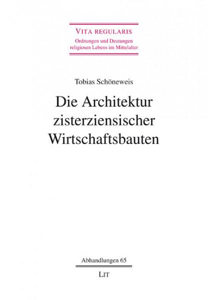 Die Architektur zisterziensischer Wirtschaftsbauten