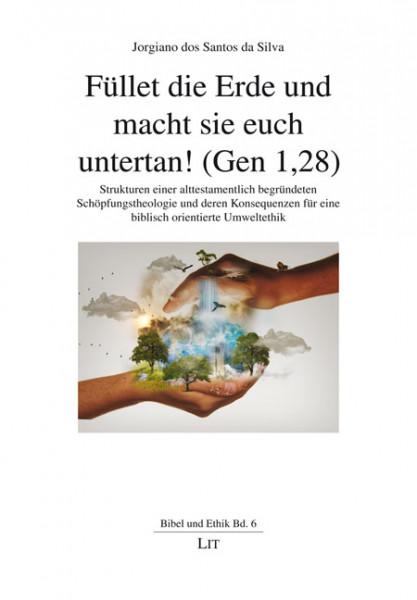 Füllet die Erde und macht sie euch untertan! (Gen 1,28)
