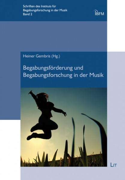 Begabungsförderung und Begabungsforschung in der Musik