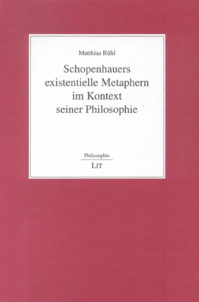 Schopenhauers existentielle Metaphern im Kontext seiner Philosophie
