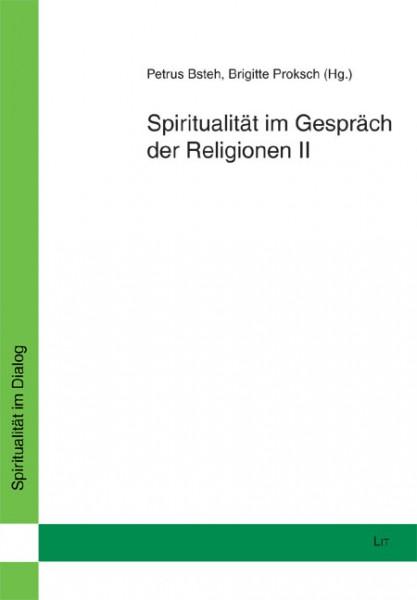 Spiritualität im Gespräch der Religionen II