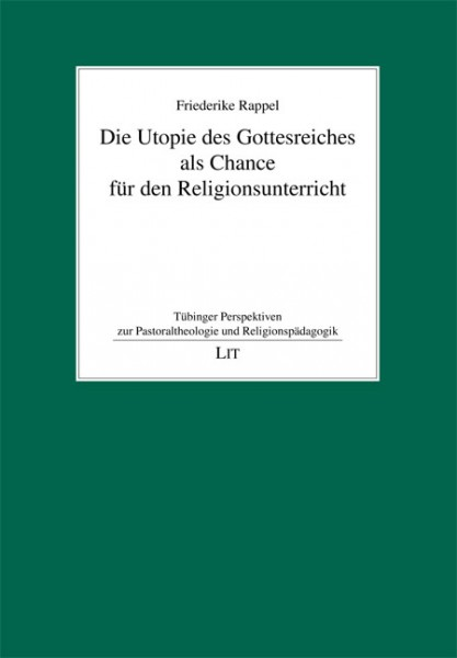 Die Utopie des Gottesreiches als Chance für den Religionsunterricht