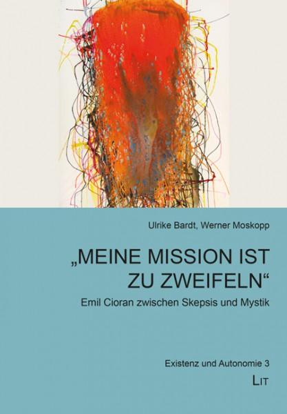 """""""Meine Mission ist zu zweifeln"""" - Emil Cioran zwischen Skepsis und Mystik"""