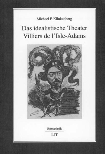 Das idealistische Theater Villiers de l'Isle-Adams