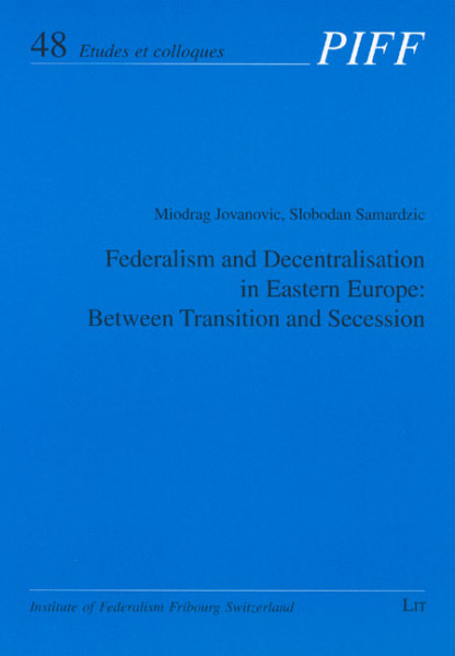Federalism and Decentralisation in Eastern Europe: Between Transition and Secession