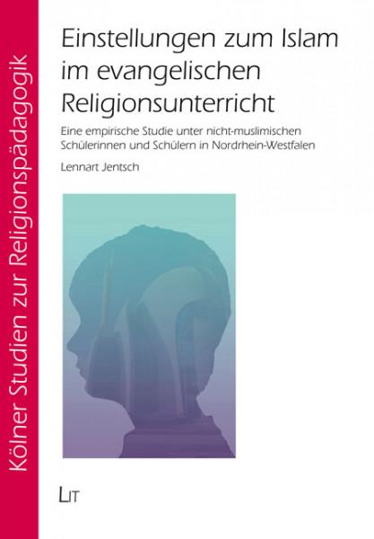 Einstellungen zum Islam im evangelischen Religionsunterricht