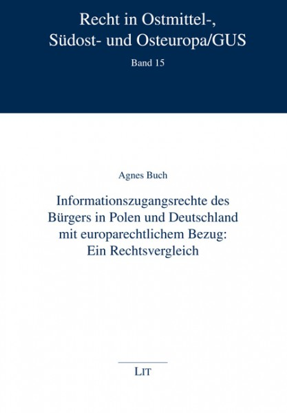 Informationszugangsrechte des Bürgers in Polen und Deutschland mit europarechtlichem Bezug: Ein Rechtsvergleich