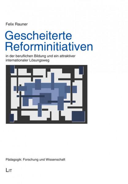 Gescheiterte Reforminitiativen in der beruflichen Bildung und ein attraktiver internationaler Lösungsweg